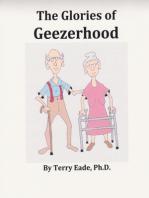 The Glories of Geezerhood