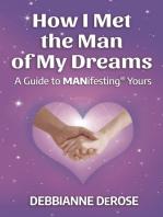 How I Met the Man of My Dreams