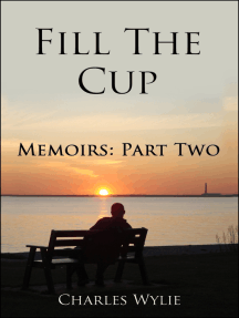Fill The Cup: Memoirs Part two