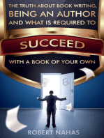 The Truth About Book Writing, Being an Author and What Is Required to Succeed with a Book of Your Own