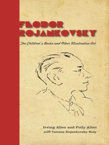 Feodor Rojankovsky: The Children's Books and Other Illustration Art