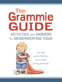 The Grammie Guide: Activities and Answers for Grandparenting Today