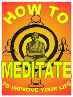 How to Meditate to Improve Your Life