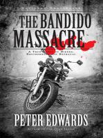 Bandido Massacre: A True Story of Bikers, Brotherhood and Betrayal