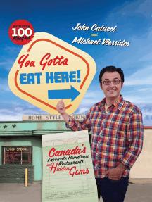 You Gotta Eat Here!: Canada's Favourite Hometown Restaurants and Hidden Gems