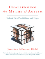 Challenging The Myths Of Autism