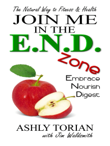 Join Me in the E.N.D. Zone: Embrace, Nourish, Digest: The Natural Way to Fitness & Health