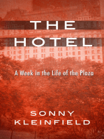 The Hotel: A Week in the Life of the Plaza