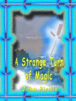 A Strange Turn of Magic