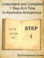 Understand and Complete 1 Step at a Time in Alcoholics Anonymous