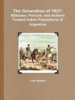 The Generation of 1837: Attitudes, Policies, and Actions Toward Indian Populations of Argentina