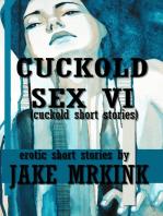 Cuckold Sex VI (cuckold short stories)