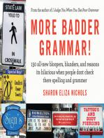More Badder Grammar!