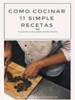 Como Cocinar 11 Simple Recetas