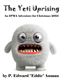 The Yeti Uprising: An IPMA Adventure for Christmas 2013