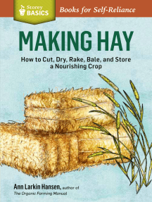 Making Hay: How to Cut, Dry, Rake, Gather, and Store a Nourishing Crop. A Storey BASICS® Title
