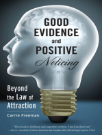 Good Evidence and Positive Noticing