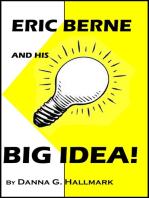 Eric Berne and His Big Idea!
