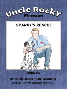 Uncle Rocky, Fireman: Book 3 - Sparky's Rescue