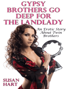 Gypsy Brothers Go Deep For The Landlady: An Erotic Story About Twin Brothers