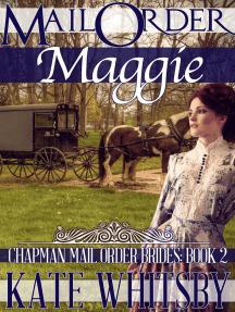 Mail Order Maggie (Chapman Mail Order Brides: Book 2)