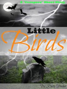 """Little Birds: A """"Creeperz"""" Short Story"""