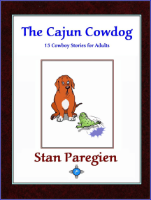 The Cajun Cowdog: 15 Cowboy Stories for Adults