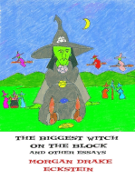 Biggest Witch on the Block and Other Essays