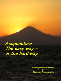 Acupuncture: The Easy Way - Or the Hard Way