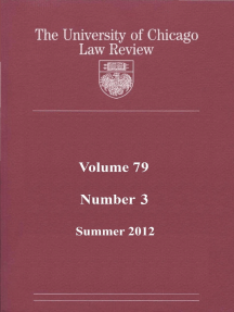 University of Chicago Law Review: Volume 79, Number 3 - Summer 2012