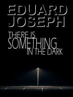 There is Something in the Dark