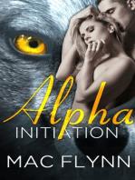Alpha Initiation (Alpha Blood #1) (Werewolf Shifter Romance)