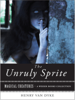 The Unruly Sprite: Magical Creatures, A Weiser Books Collection