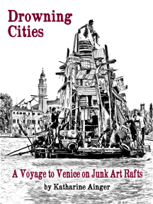 Drowning Cities: A Voyage to Venice on Junk Art Rafts