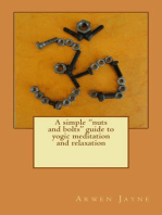 A Simple Nuts and Bolts Guide to Yogic Meditation and Relaxation
