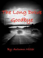 The Long Drive Goodbye