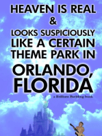 Heaven Is Real and Looks Suspiciously Like a Certain Theme Park in Orlando, Florida