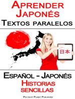 Aprender Japonés - Textos paralelos - Historias sencillas (Español - Japonés)