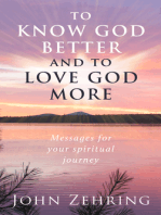 To Know God Better And To Love God More