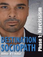Destination Sociopath: Phase 1, Narcissism