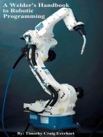 A Welder's Handbook to Robotic Programming