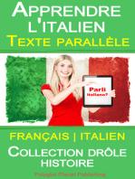Apprendre l'italien - Texte parallèle - Collection drôle histoire (Français - Italien)
