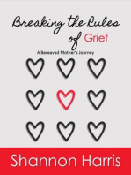 Breaking the Rules of Grief, A Bereaved Mother's Journey