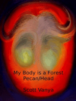 My Body is a Forest-Pecan/Head