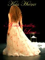 Accidentally, Love