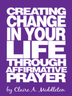 Creating Change in Your Life Through Affirmative Prayer