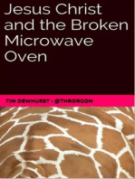 Jesus Christ and the Broken Microwave Oven