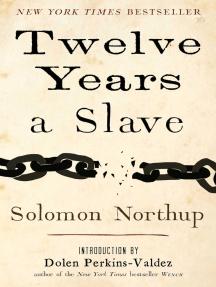 Read Twelve Years A Slave Online By Solomon Northup And Dolen Perkins Valdez Books