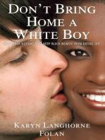 Don't Bring Home a White Boy