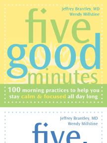 Five Good Minutes®: 100 Morning Practices to Help You Stay Calm and Focused All Day Long